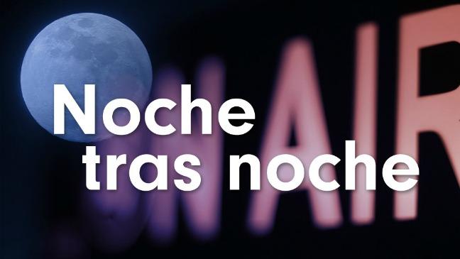 Noche tras noche
